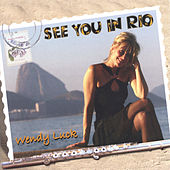 See You in Rio by Wendy Luck