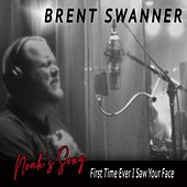 First Time Ever I Saw Your Face (Noah's Song) de Brent Swanner