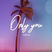 Only You von Cyril M