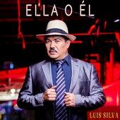 Ella o Él de Luis Silva