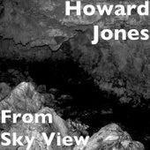 From Sky View von Howard Jones
