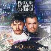 Pa Que No Me Anden Contando de Los inquietos del vallenato