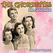 Mr. Sandman (Remastered) by The Chordettes