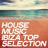 House Music Ibiza Top Selection von Various Artists