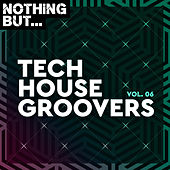 Nothing But... Tech House Groovers, Vol. 06 de Various Artists