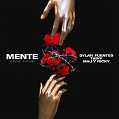 MENTE by Dylan Fuentes, Tainy & Mau y Ricky