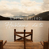 Hablame de ti de Matias Balerdi