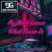 My Mind Knows What Power Is by Gryphon