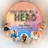 The Love of a Hero (feat. Brian Inerfeld) (Everyone's a Hero Remix) by Full Force