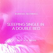 Sleeping Single In A Double Bed (Dave Audé Remix) von Barbara Mandrell