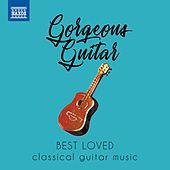 Gorgeous Guitar: Best Loved Classical Guitar Music by Various Artists