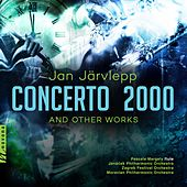Jan Järvlepp: Concerto 2000 & Other Works by Various Artists
