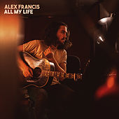 All My Life von Alex Francis