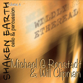 Shaken Earth, Vol. 4: Wildly Ethereal von Michael G. Ronstadt
