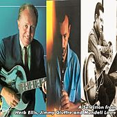 A Selection from Herb Ellis, Jimmy Giuffre and Mundell Lowe by Herb Ellis
