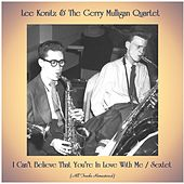 I Can't Believe That You're In Love With Me / Sextet (Remastered 2020) by Lee Konitz