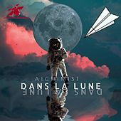 Dans la lune by The Alchemist