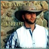 Afraid Of Love - Single by Joe Cantin