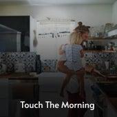 Touch the Morning by Pepe Marchena, Peggy Lee, Lucho Gatica, Bola De Nieve, Don Gibson, Antônio Carlos Jobim, The McGuire Sisters, Big Maybelle, Mickey Gilley, Orlando Contreras, Orquesta America, La Sonora Matancera, Tito Puente, Jim Reeves, Marilyn Monroe, Manolo Caracol