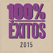 100% Éxitos - 2015 von Various Artists