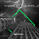 Killed by the City (Remixes) de Bhaskar