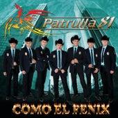 Como El Fénix by Patrulla 81