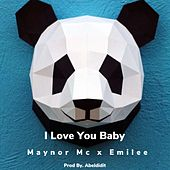 I Love You Baby (feat. Emilee) von Maynor MC