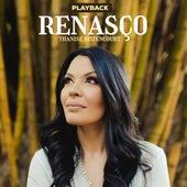 Renasço (Playback) by Thanise Bittencourt