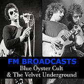 FM Broadcasts Blue Öyster Cult & The Velvet Underground di Blue Oyster Cult