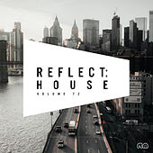 Reflect:House, Vol. 72 by Various Artists