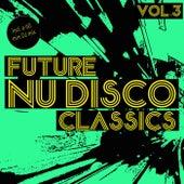 Future Nu Disco Classics, Vol. 3 by Various Artists