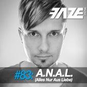 Faze #83: A.N.A.L. (Alles Nur Aus Liebe) by Anal