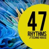 47 Rhythms von Techno House