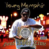 Bout That Time by Young Memphis