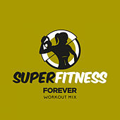 Forever (Workout Mix) de Super Fitness
