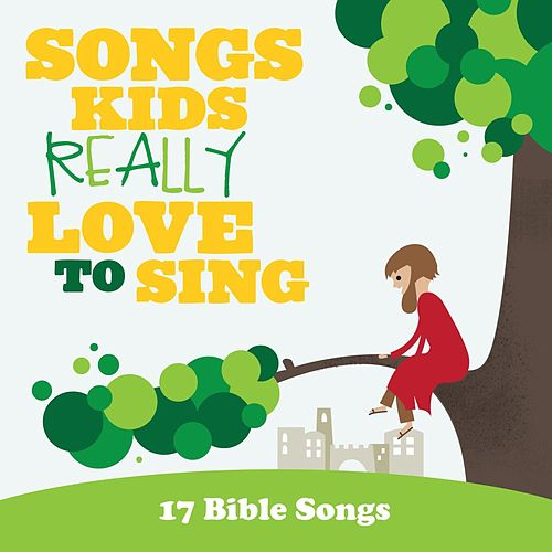 Songs Kids Really Love To Sing: 17 Bible Songs by The Kids Choir