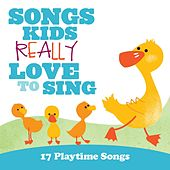 Songs Kids Really Love To Sing: 17 Playtime Songs by The Kids Choir