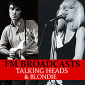 FM Broadcasts Talking Heads & Blondie von Talking Heads