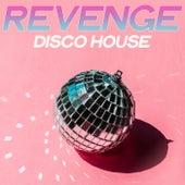 Revenge Disco House (Top House Music Selection 2020) von Various Artists