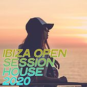 Ibiza Open Session House 2020 by Various Artists