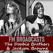 FM Broadcasts The Doobie Brothers & Jackson Browne by The Doobie Brothers