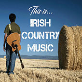 This Is Irish Country Music de Various Artists