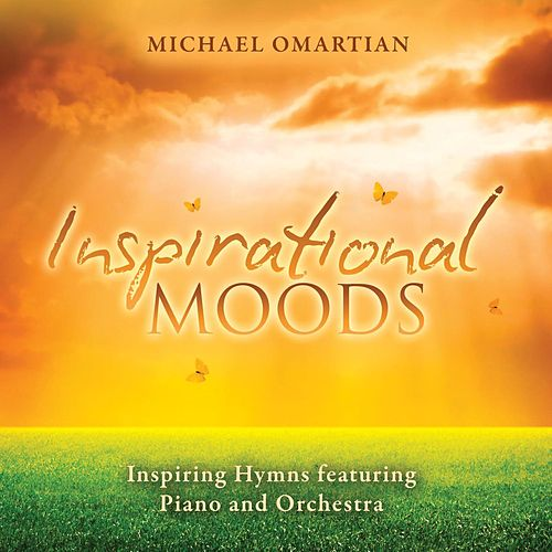 Inspirational Moods - Inspiring Hymns Featuring Piano And Orchestra by Michael Omartian