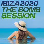 Ibiza 2020 the Bomb Session (Top House Music Selection Ibiza 2020) de Various Artists