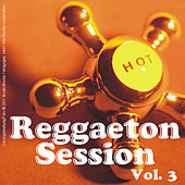 Reggaeton Session - Vol. 3 by Various Artists
