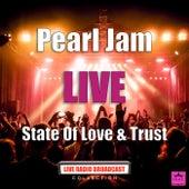 State Of Love & Trust (Live) de Pearl Jam