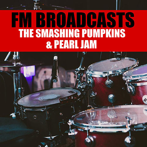 FM Broadcasts The Smashing Pumpkins & Pearl Jam de Smashing Pumpkins