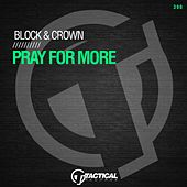 Pray for More by Block and Crown