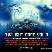 Twilight Core Vol. 3 compiled by Ishikawa de Various Artists