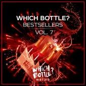 Which Bottle?: BESTSELLERS, Vol. 7 van Various Artists